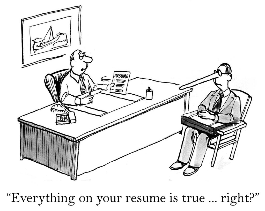 Everything on your resume is true... right?